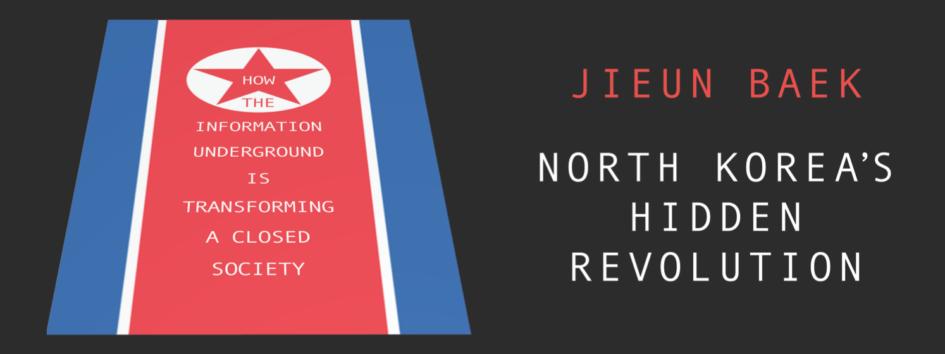 Jieun Baek North Korea's Hidden Revolution: How the Information Underground is Transforming a Closed Society